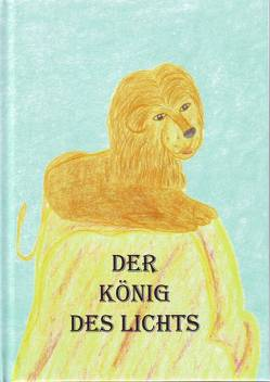 Der König des Lichts von Fernsebner,  Gabriele Gudrun
