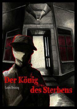Der König des Sterbens von Brüning,  Laura