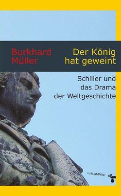 Der König hat geweint von Müller,  Burkhard