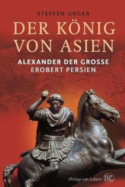 Der König von Asien von Unger,  Steffen