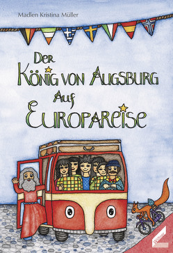 Der König von Augsburg auf Europareise von Müller,  Madlen Kristina