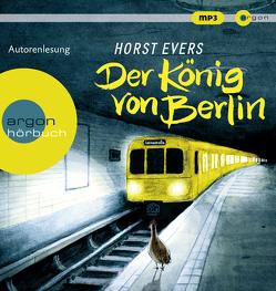 Hörbestseller MP3-Ausgabe / Der König von Berlin von Evers,  Horst