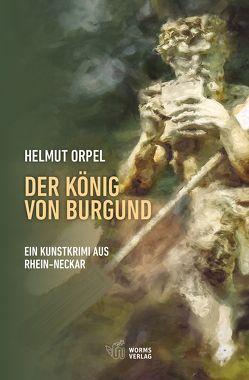 Der König von Burgund von Orpel,  Helmut