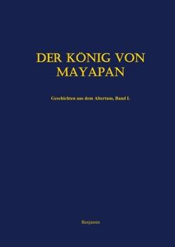 Der König von Mayapan von Benjamin