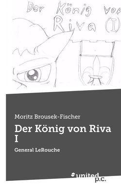 Der König von Riva I von Brousek-Fischer,  Moritz