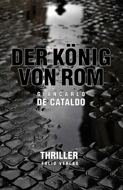 Der König von Rom von Cataldo,  Giancarlo De, Fleischanderl,  Karin, Gohlis,  Tobias