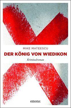 Der König von Wiedikon von Mateescu,  Mike