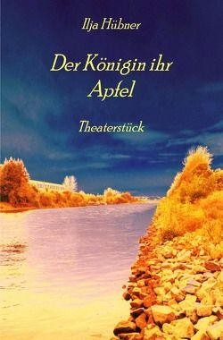Der Königin ihr Apfel von Hübner,  Ilja