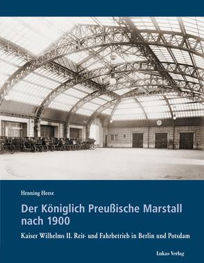Der Königlich Preußische Marstall nach 1900 von Heese,  Henning