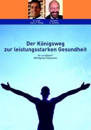 Der Königsweg zur leistungsstarken Gesundheit von König,  H. F.