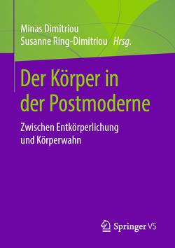 Der Körper in der Postmoderne von Baumann,  Urs, Dimitriou,  Minas, Ring-Dimitriou,  Susanne