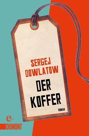 Der Koffer von Dowlatow,  Sergej, Trottenberg,  Dorothea