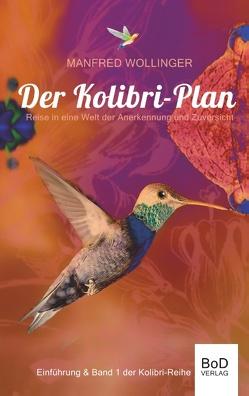 Der Kolibri-Plan von Wollinger,  Manfred