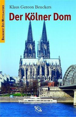 Der Kölner Dom von Beuckers,  Klaus G