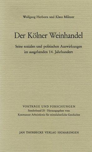 Der Kölner Weinhandel von Herborn,  Wolfgang, Militzer,  Klaus