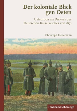 Der koloniale Blick gen Osten von Kienemann,  Christoph