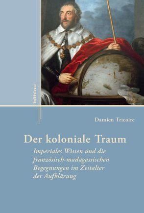 Der koloniale Traum von Tricoire,  Damien