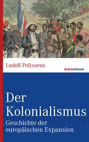 Der Kolonialismus von Pelizaeus,  Ludolf