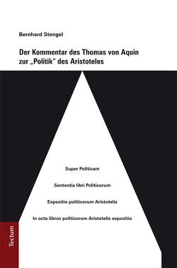 """Der Kommentar des Thomas von Aquin zur """"Politik"""" des Aristoteles von Stengel,  Bernhard"""
