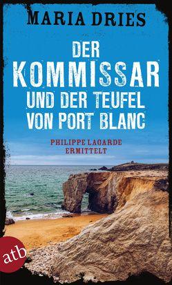 Der Kommissar und der Teufel von Port Blanc von Dries,  Maria