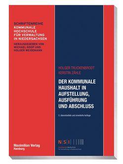 Der kommunale Haushalt in Aufstellung, Ausführung und Abschluss von Truckenbrodt,  Holger, Zähle,  Kerstin