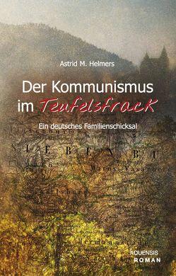 Der Kommunismus im Teufelsfrack von Helmers,  Astrid M.