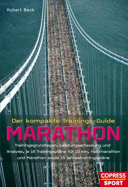 Der kompakte Trainings-Guide Marathon von Beck,  Hubert