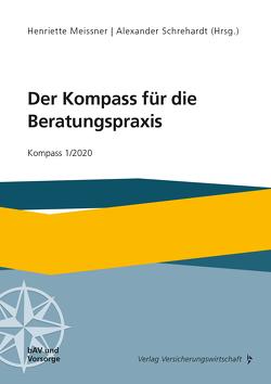 Der Kompass für die Beratungspraxis von Meissner,  Henriette, Schrehardt,  Alexander