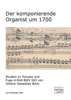 Der komponierende Organist um 1700 von Weil,  Andreas