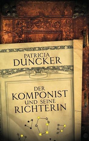 Der Komponist und seine Richterin von Duncker,  Patricia