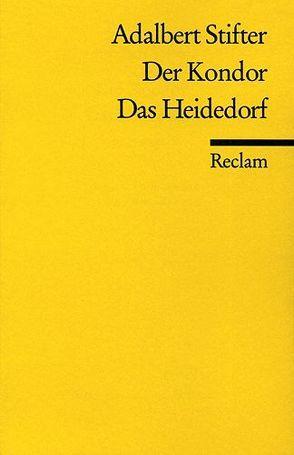 Der Kondor. Das Heidedorf von Stifter,  Adalbert