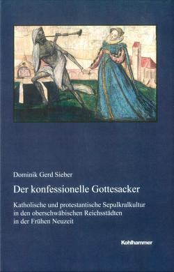Der konfessionelle Gottesacker von Sieber,  Dominik Gerd
