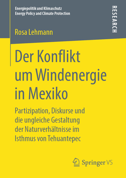 Der Konflikt um Windenergie in Mexiko von Lehmann,  Rosa