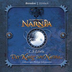 Der König von Narnia von Lewis,  Clive S, Rendel,  Christian, Schepmann,  Philipp