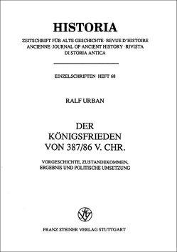Der Königsfrieden von 387/86 v. Chr. von Urban,  Ralf