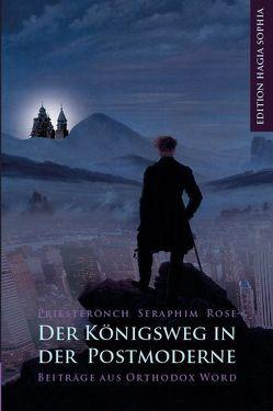 Der Königsweg in der Postmoderne von Häcki,  Eugen, Rose,  Seraphim