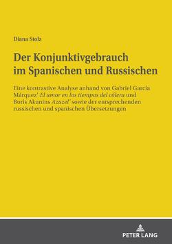 Der Konjunktivgebrauch im Spanischen und Russischen von Stolz,  Diana