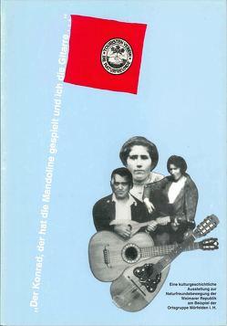 Der Konrad, der hat die Mandoline gespielt und ich die Gitarre… von Rühlig,  Cornelia, Vorndran,  Hans J
