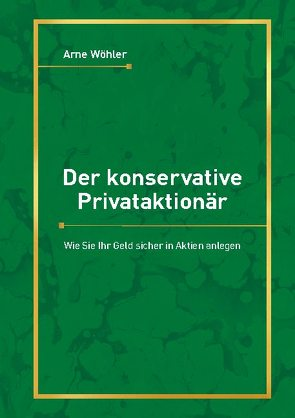 Der konservative Privataktionär von Wöhler,  Arne
