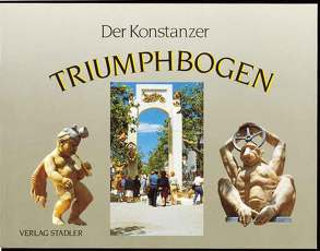Der Konstanzer Triumphbogen von Weidhase,  Helmut