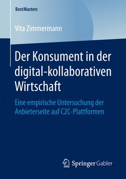 Der Konsument in der digital-kollaborativen Wirtschaft von Zimmermann,  Vita