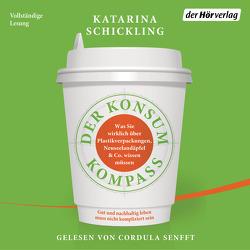 Der Konsumkompass von Schickling,  Katarina, Senfft,  Cordula