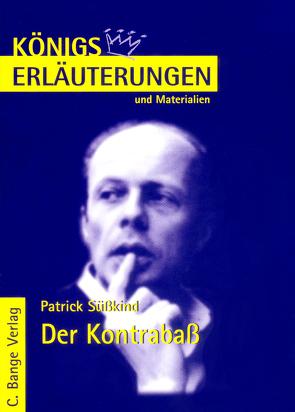 Der Kontrabaß von Patrick Süskind. Textanalyse und Interpretation. von Krischel,  Volker, Süskind,  Patrick