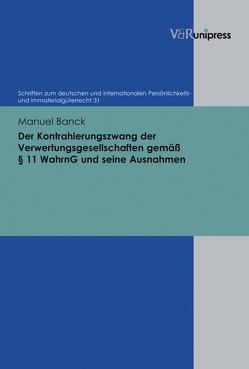 Der Kontrahierungszwang der Verwertungsgesellschaften gemäß § 11 WahrnG und seine Ausnahmen von Banck,  Manuel, Schack,  Haimo