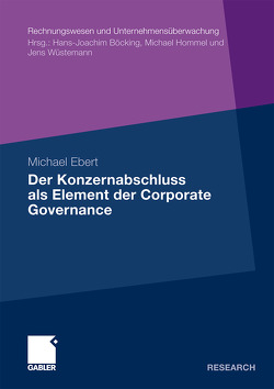 Der Konzernabschluss als Element der Corporate Governance von Ebert,  Michael