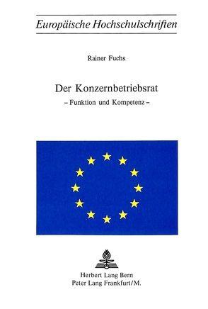 Der Konzernbetriebsrat von Fuchs, Rainer