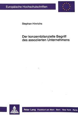 Der konzernbilanzielle Begriff des assoziierten Unternehmens von Hinrichs,  Stephan