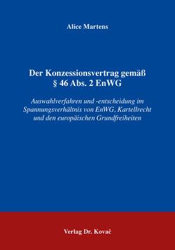 Der Konzessionsvertrag gemäß § 46 Abs. 2 EnWG von Martens,  Alice