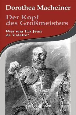 Der Kopf des Großmeisters von Macheiner,  Dorothea