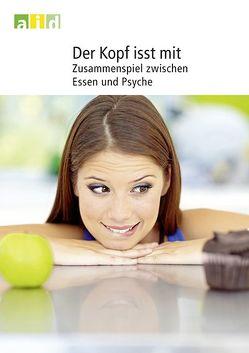 Der Kopf isst mit – Zusammenspiel zwischen Essen und Psyche von Röwe,  Nadia